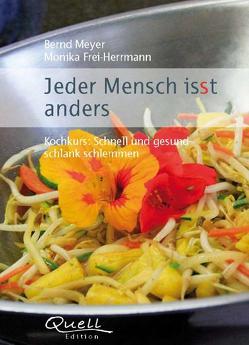 Jeder Mensch isst anders von Frei-Herrmann,  Monika, Meyer,  Bernd