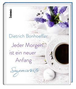 Jeder Morgen ist ein neuer Anfang von Bonhoeffer,  Dietrich
