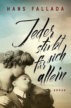 Jeder stirbt für sich allein von Fallada,  Hans