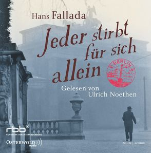 Jeder stirbt für sich allein von Fallada,  Hans, Noethen,  Ulrich