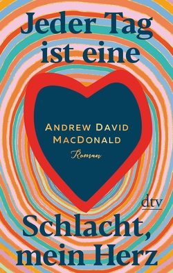 Jeder Tag ist eine Schlacht, mein Herz von MacDonald,  Andrew David, Zeitz,  Sophie