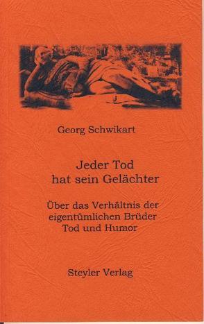 Jeder Tod hat sein Gelächter von Schwikart,  Georg