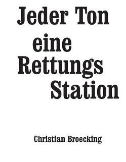 Jeder Ton eine Rettungsstation von Allen,  Marshall, Anderson,  Fred, Bang,  Billy, Bowden,  Mwata, Broecking,  Christian, Iyer,  Vijay, Jacson,  James, Jenkins,  Leroy, Johnson,  Howard, Jones,  Sirone, Lateef,  Yusef, Lewis,  George, Mitchell,  Nicole, Mitchell,  Roscoe, Morris,  Butch, Murray,  David, Parker,  William, Redman,  Dewey, Rivers,  Sam, Smith,  Wadada Leo, Sorey,  Tyshawn, Taborn,  Craig, Ware,  David S., Weston,  Randy