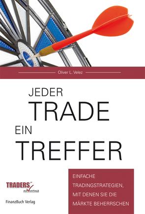 Jeder Trade ein Treffer! von Velez,  Oliver L.