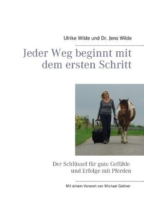 Jeder Weg beginnt mit dem ersten Schritt von Wilde,  Jens, Wilde,  Ulrike