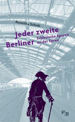 Jeder zweite Berliner von Schieb,  Roswitha