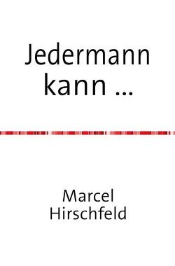 Jedermann kann … von Hirschfeld,  Marcel