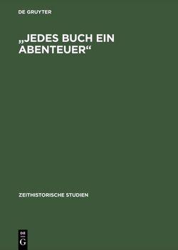 """""""Jedes Buch ein Abenteuer"""" von Barck,  Simone, Langermann,  Martina, Lokatis,  Siegfried"""