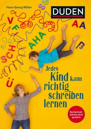 Jedes Kind kann richtig schreiben lernen von Müller,  Hans-Georg