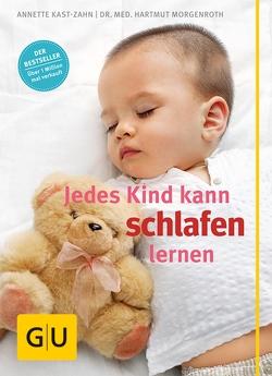 Jedes Kind kann schlafen lernen von Kast-Zahn,  Annette, Morgenroth,  Hartmut