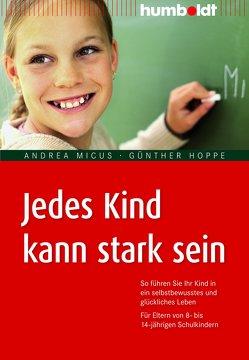 Jedes Kind kann stark sein von Hoppe,  Günther, Micus,  Andrea