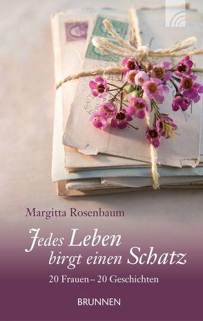 Jedes Leben birgt einen Schatz von Rosenbaum,  Margitta