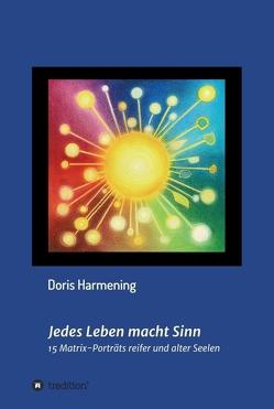Jedes Leben macht Sinn von Harmening,  Doris