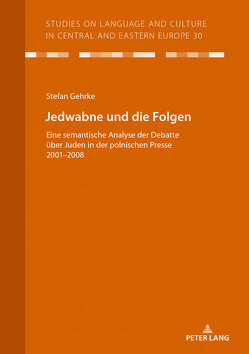 Jedwabne und die Folgen von Gehrke,  Stefan