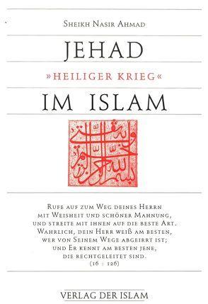Jehad im Islam von Ahmad,  Sheikh Nasir