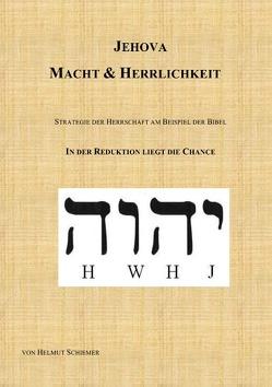 Jehova – Macht & Herrlichkeit von Schiemer,  Helmut