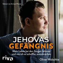 Jehovas Gefängnis von Presser,  Armand, Wolschke,  Oliver