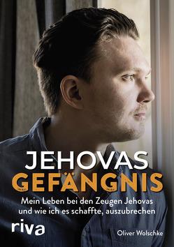 Jehovas Gefängnis von Wolschke,  Oliver