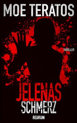 Jelenas Schmerz von Teratos,  Moe