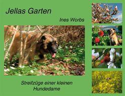 Jellas Garten von Worbs,  Ines