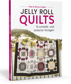 Jelly Roll Quilts von Lintott,  Nicky, Lintott,  Pam