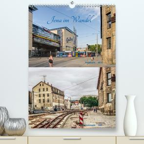 Jena im Wandel (Premium, hochwertiger DIN A2 Wandkalender 2020, Kunstdruck in Hochglanz) von Gropp,  Gerd