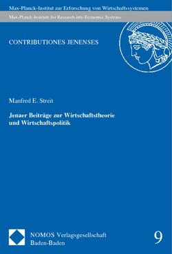 Jenaer Beiträge zur Wirtschaftstheorie und Wirtschaftspolitik von Streit,  Manfred E