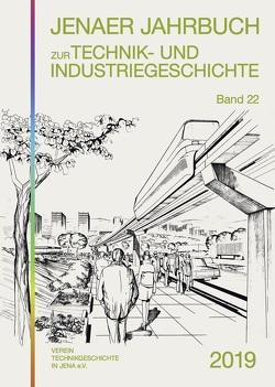 Jenaer Jahrbuch zur Technik- und Industriegeschichte 2019 (Band 22) von Hahmann,  Peter