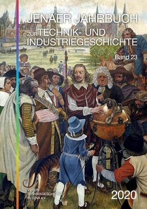 Jenaer Jahrbuch zur Technik- und Industriegeschichte 2020 (Band 23) von Hahmann,  Peter