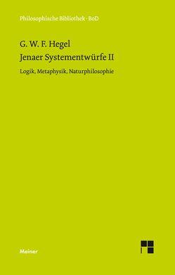Jenaer Systementwürfe II von Hegel,  Georg W F, Horstmann,  Rolf P