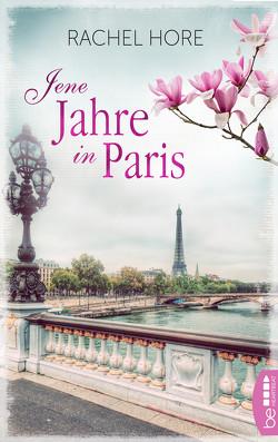 Jene Jahre in Paris von Hore,  Rachel, Röhl,  Barbara