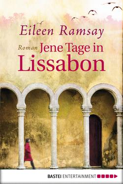 Jene Tage in Lissabon von Förs,  Katharina, Ramsay,  Eileen, Schuhmacher,  Sonja