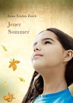 Jener Sommer von Zeeck,  Anna Xiulan
