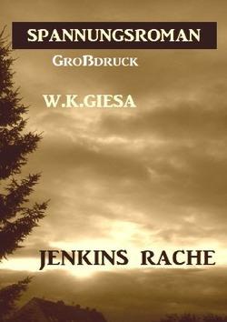 Jenkins Rache: Großdruck Spannungsroman von Giesa,  W. K.