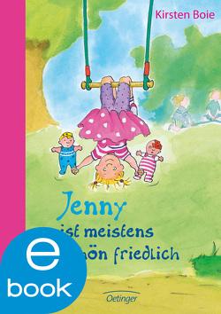 Jenny ist meistens schön friedlich von Boie,  Kirsten, Brix,  Silke