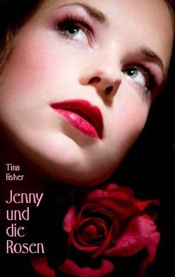 Jenny und die Rosen von Fisher,  Tina