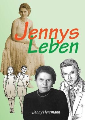 Jennys Leben von Herrmann,  Jenny, Herrmann,  Konrad