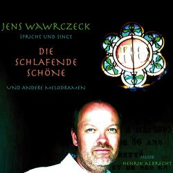 Jens Wawrczeck – Die schlafende Schöne von Andersen,  Hans Christian, Perrault,  Charles, Wilde,  Oscar