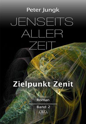 Jenseits aller Zeit – Band 2 von Jungk,  Peter