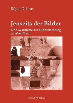 Jenseits der Bilder von Debray,  Régis, Hoog,  Anne Hélène, Thaler,  Erich, Weber,  Thomas