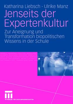 Jenseits der Expertenkultur von Liebsch,  Katharina, Manz,  Ulrike