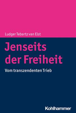 Jenseits der Freiheit von Tebartz van Elst,  Ludger