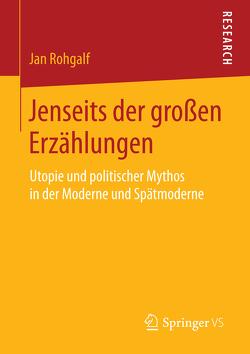 Jenseits der großen Erzählungen von Rohgalf,  Jan
