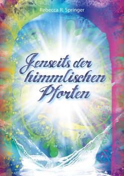 Jenseits der himmlischen Pforten von Springer,  Rebecca R.