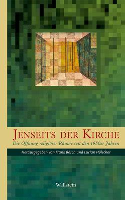 Jenseits der Kirche von Bösch,  Frank, Hölscher,  Lucian