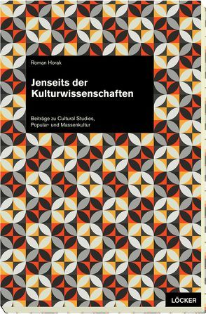 Jenseits der Kulturwissenschaften von Horak,  Roman