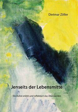 Jenseits der Lebensmitte von Zöller,  Dietmar