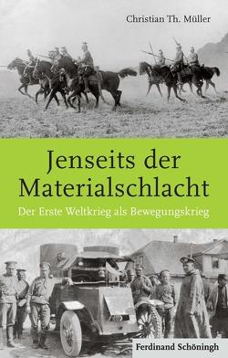 Jenseits der Materialschlacht von Müller,  Christian Th.