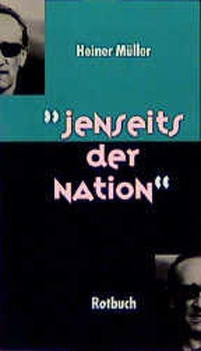 Jenseits der Nation von Müller,  Heiner, Raddatz,  Frank M