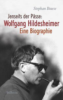 Jenseits der Pässe: Wolfgang Hildesheimer von Braese,  Stephan